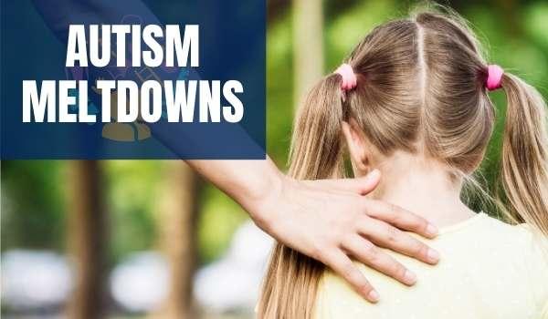 Managing Meltdowns in Autism